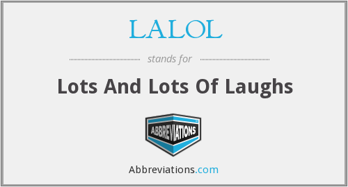 LALOL - Lots And Lots Of Laughs