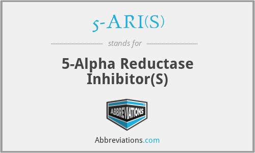 5-ARI(s) - 5-alpha reductase inhibitor(s)