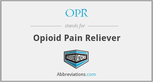 OPR - opioid pain reliever
