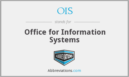 OIS - Office for Information Systems