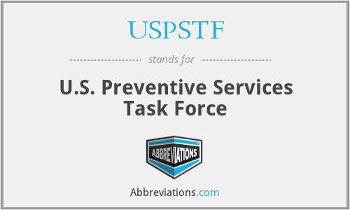 USPSTF - U.S. Preventive Services Task Force