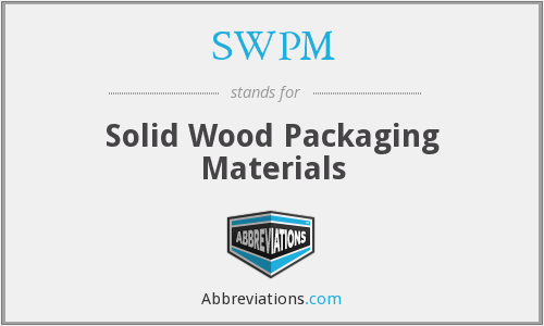 SWPM - Solid Wood Packaging Materials