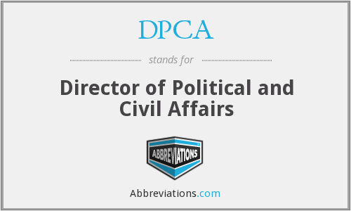 DPCA - Director of Political and Civil Affairs