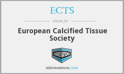 ECTS - European Calcified Tissue Society