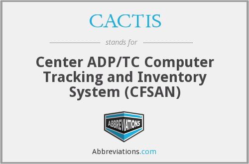 CACTIS - Center ADP/TC Computer Tracking and Inventory System (CFSAN)