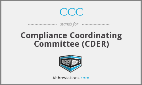 CCC - Compliance Coordinating Committee (CDER)
