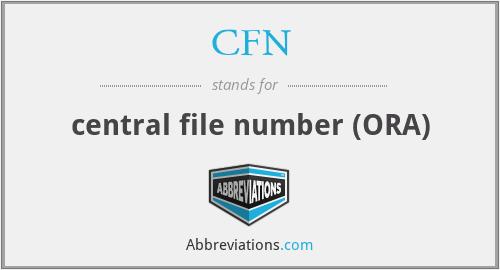 CFN - central file number (ORA)