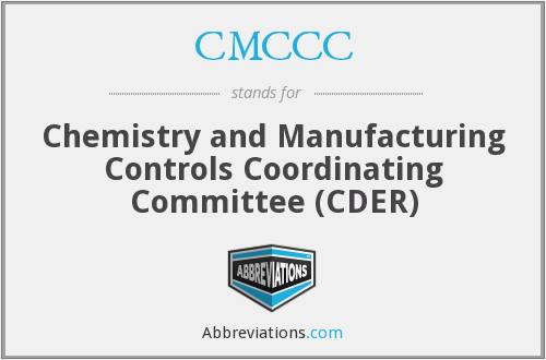 CMCCC - Chemistry and Manufacturing Controls Coordinating Committee (CDER)