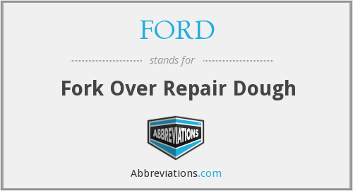 FORD - Fork Over Repair Dough