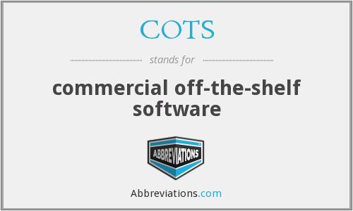 COTS - commercial off-the-shelf software