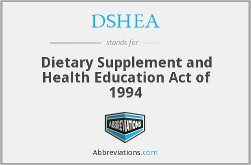 DSHEA - Dietary Supplement and Health Education Act of 1994