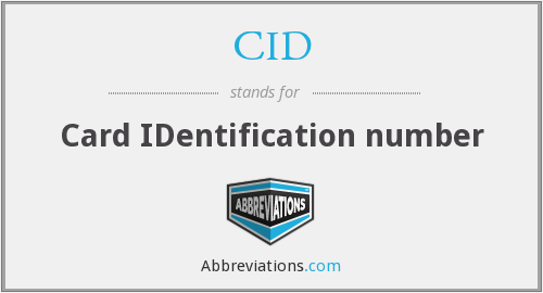 CID - Card IDentification number