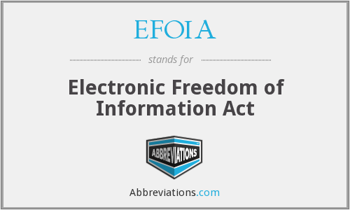 EFOIA - Electronic Freedom of Information Act