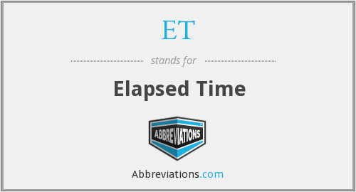 ET - elapsed time