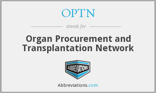 OPTN - Organ Procurement and Transplantation Network