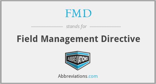 FMD - Field Management Directive