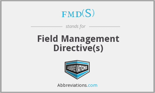 fmd(S) - Field Management Directive(s)