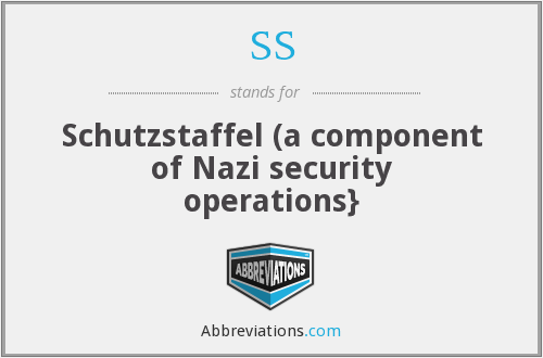 SS - Schutzstaffel (a component of Nazi security operations}