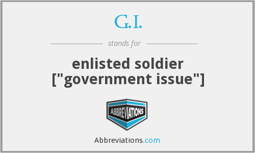 G.I. - enlisted soldier [