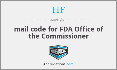 HF - mail code for FDA Office of the Commissioner