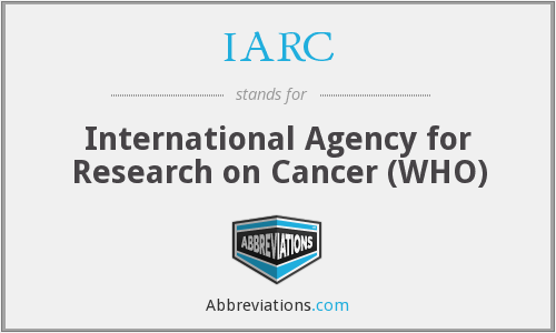 IARC - International Agency for Research on Cancer (WHO)