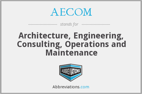 AECOM - Architecture, Engineering, Consulting, Operations and Maintenance