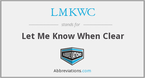 LMKWC - Let Me Know When Clear