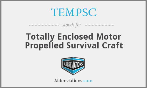 TEMPSC - Totally Enclosed Motor Propelled Survival Craft