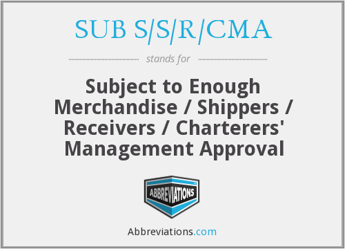 What does SUB S/S/R/CMA stand for?