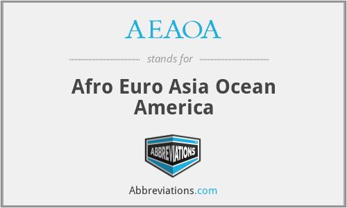 AEAOA - Afro Euro Asia Ocean America