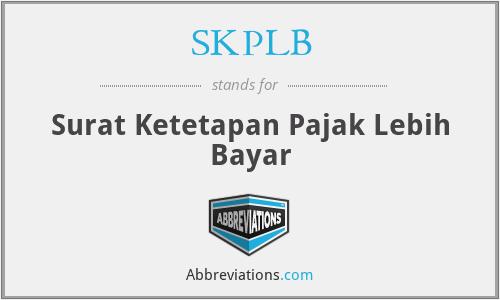 SKPLB - Surat Ketetapan Pajak Lebih Bayar