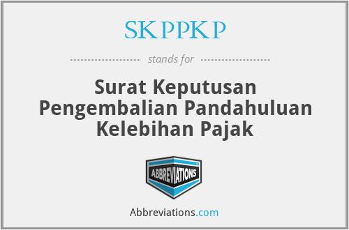 SKPPKP - Surat Keputusan Pengembalian Pandahuluan Kelebihan Pajak