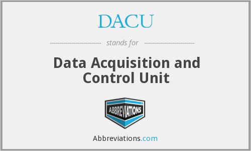 DACU - Data Acquisition and Control Unit