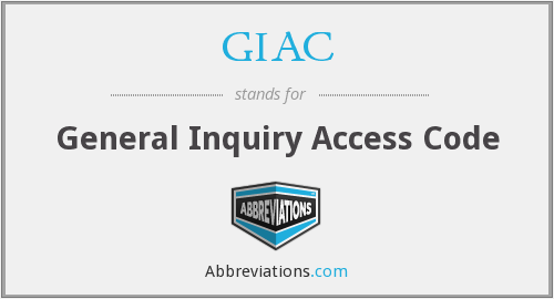 GIAC - General Inquiry Access Code