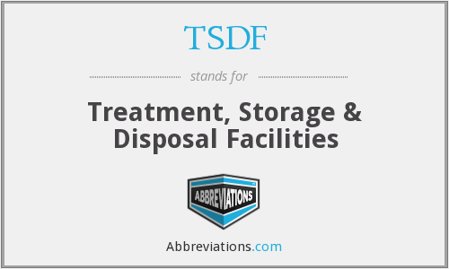 TSDF - Treatment, Storage & Disposal Facilities