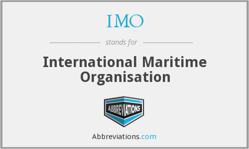 IMO - International Maritime Organisation