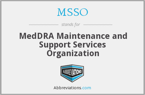 MSSO - MedDRA Maintenance and Support Services Organization