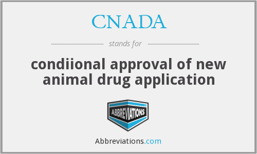 CNADA - condiional approval of new animal drug application
