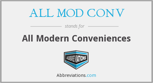 ALL MOD CONV - All Modern Conveniences