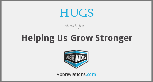 HUGS - Helping Us Grow Stronger