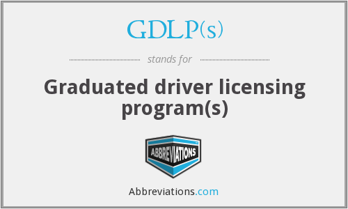 GDLP(s) - Graduated driver licensing program(s)