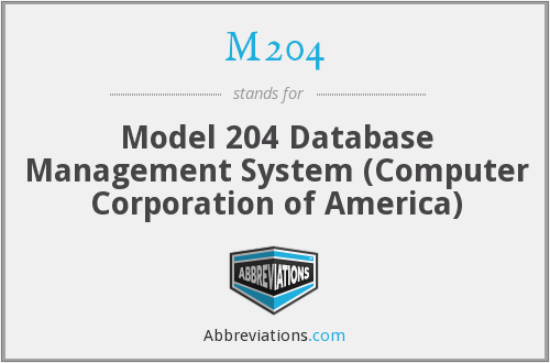 M204 - Model 204 Database Management System (Computer Corporation of America)