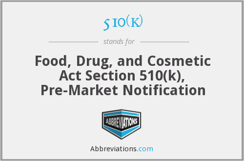 510(k) - Food, Drug, and Cosmetic Act Section 510(k), Pre-Market Notification
