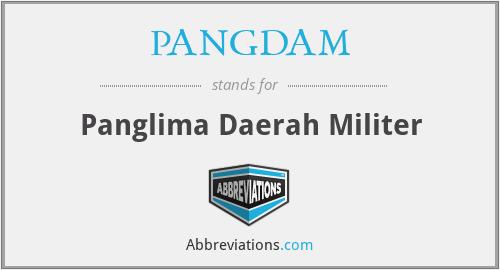 PANGDAM - Panglima Daerah Militer