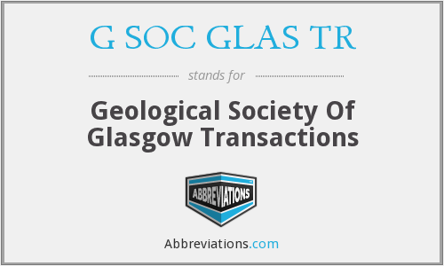 G SOC GLAS TR - Geological Society Of Glasgow Transactions