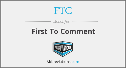 FTC - First To Comment