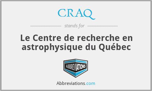 CRAQ - Le Centre de recherche en astrophysique du Québec