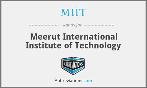 MIIT - Meerut International Institute of Technology