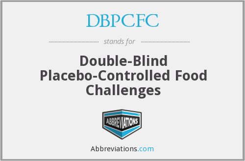 DBPCFC - double-blind placebo-controlled food challenges