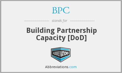 BPC - Building Partnership Capacity [DoD]